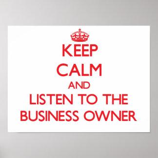 Guarde la calma y escuche el propietario de negoci impresiones