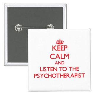 Guarde la calma y escuche el psicoterapeuta pin cuadrado