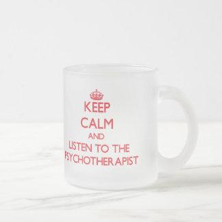 Guarde la calma y escuche el psicoterapeuta taza cristal mate