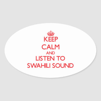 Guarde la calma y escuche el SONIDO del SUAJILI Calcomania De Oval