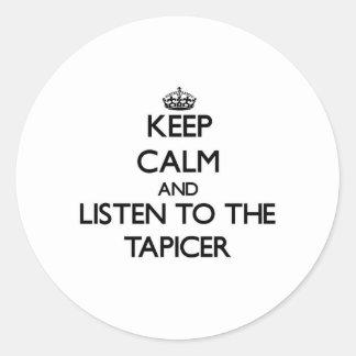 Guarde la calma y escuche el Tapicer Pegatinas