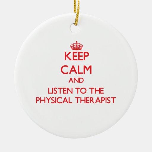 Guarde la calma y escuche el terapeuta físico adorno redondo de cerámica