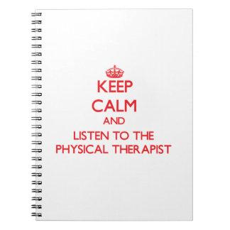 Guarde la calma y escuche el terapeuta físico note book