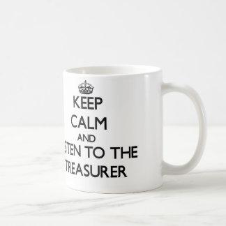 Guarde la calma y escuche el tesorero taza de café