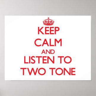 Guarde la calma y escuche el TONO DOS Impresiones