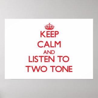 Guarde la calma y escuche el TONO DOS Posters