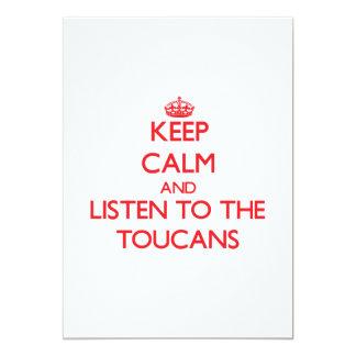 """Guarde la calma y escuche el Toucans Invitación 5"""" X 7"""""""
