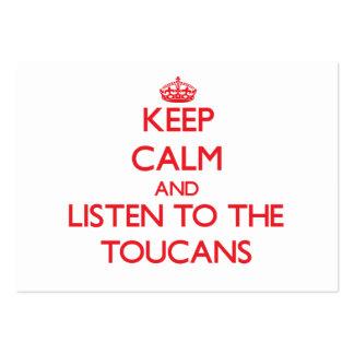 Guarde la calma y escuche el Toucans Plantillas De Tarjetas Personales