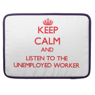 Guarde la calma y escuche el trabajador parado fundas macbook pro