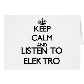 Guarde la calma y escuche ELEKTRO Felicitaciones