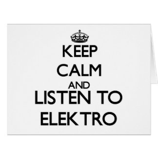 Guarde la calma y escuche ELEKTRO Tarjetas