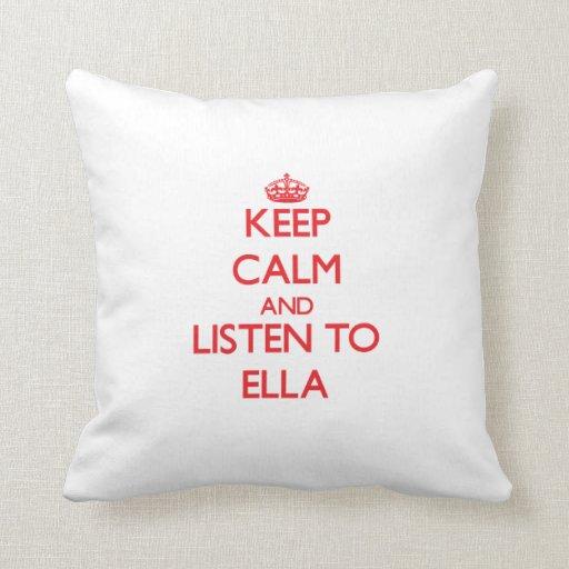 Guarde la calma y escuche Ella Cojines