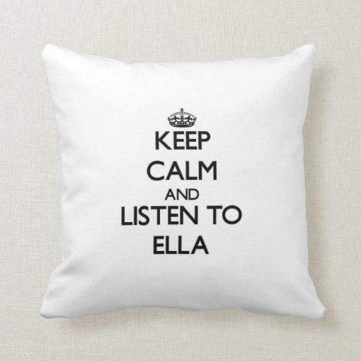 Guarde la calma y escuche Ella Cojin