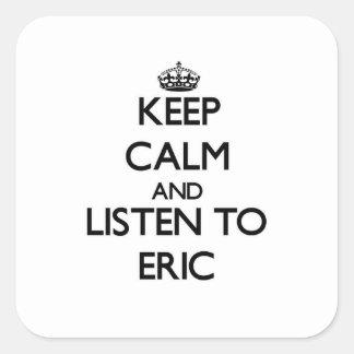 Guarde la calma y escuche Eric