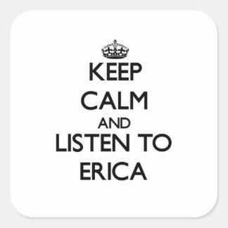 Guarde la calma y escuche Erica Pegatina Cuadrada