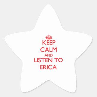 Guarde la calma y escuche Erica Pegatina En Forma De Estrella