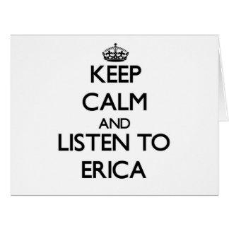 Guarde la calma y escuche Erica Felicitación