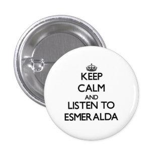 Guarde la calma y escuche Esmeralda Pin