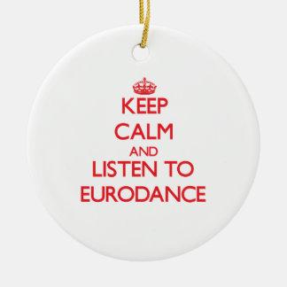 Guarde la calma y escuche EURODANCE Ornatos