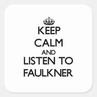 Guarde la calma y escuche Faulkner Pegatina Cuadrada