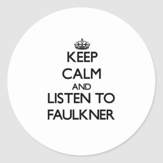 Guarde la calma y escuche Faulkner Pegatina Redonda
