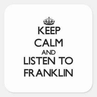 Guarde la calma y escuche Franklin Calcomanías Cuadradas