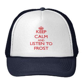 Guarde la calma y escuche Frost Gorros Bordados