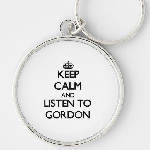 Guarde la calma y escuche Gordon Llaveros Personalizados