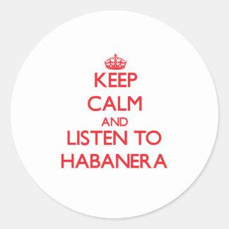 Guarde la calma y escuche HABANERA Pegatinas Redondas