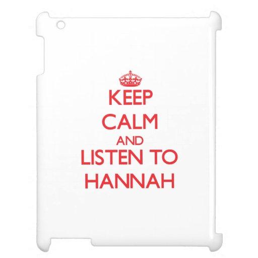 Guarde la calma y escuche Hannah
