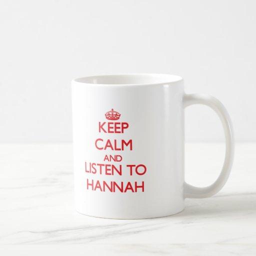 Guarde la calma y escuche Hannah Taza