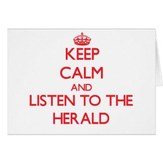 Guarde la calma y escuche Herald Tarjeta De Felicitación