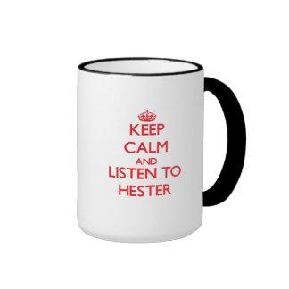 Guarde la calma y escuche Hester Taza
