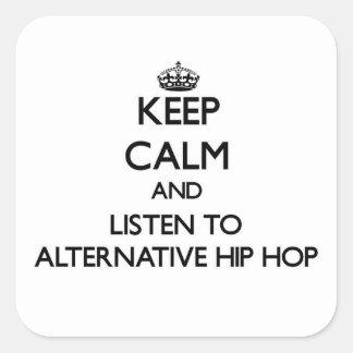 Guarde la calma y escuche HIP HOP ALTERNATIVO Calcomania Cuadradas Personalizadas