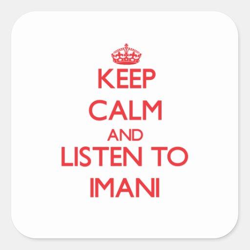 Guarde la calma y escuche Imani Pegatinas Cuadradas Personalizadas