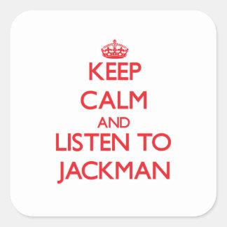 Guarde la calma y escuche Jackman Pegatina Cuadrada