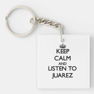 Guarde la calma y escuche Juarez Llavero Cuadrado Acrílico A Una Cara