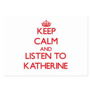 Guarde la calma y escuche Katherine Tarjetas De Visita