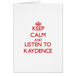 Guarde la calma y escuche Kaydence Felicitaciones