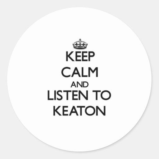 Guarde la calma y escuche Keaton Pegatina Redonda