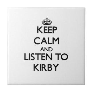 Guarde la calma y escuche Kirby Azulejo Cuadrado Pequeño