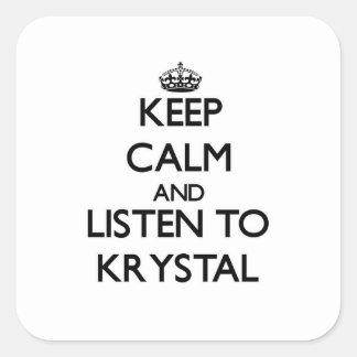 Guarde la calma y escuche Krystal Pegatina Cuadrada
