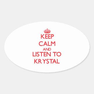Guarde la calma y escuche Krystal Pegatina Ovalada