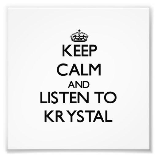 Guarde la calma y escuche Krystal Impresiones Fotográficas