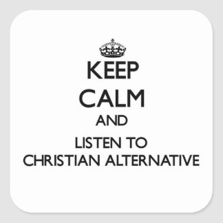 Guarde la calma y escuche la ALTERNATIVA CRISTIANA Calcomanía Cuadradas Personalizadas