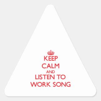 Guarde la calma y escuche la CANCIÓN de TRABAJO