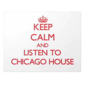 Guarde la calma y escuche la CASA de CHICAGO