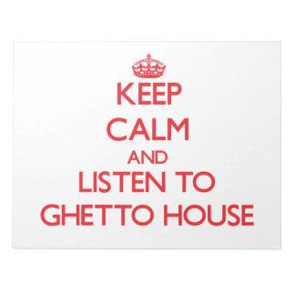Guarde la calma y escuche la CASA del GHETTO