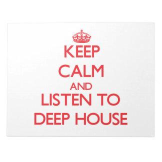 Guarde la calma y escuche la CASA PROFUNDA
