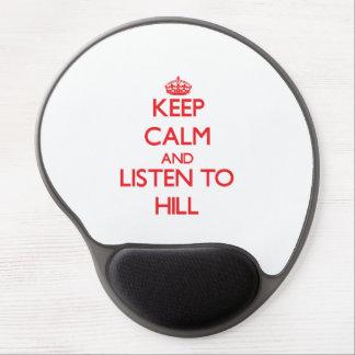 Guarde la calma y escuche la colina alfombrilla gel